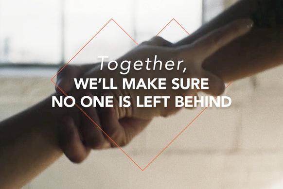 Together, we'll make sure no one is left behind